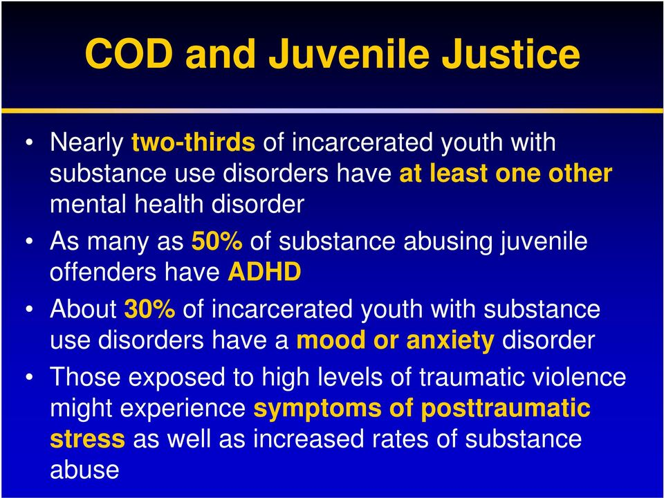 incarcerated youth with substance use disorders have a mood or anxiety disorder Those exposed to high levels of