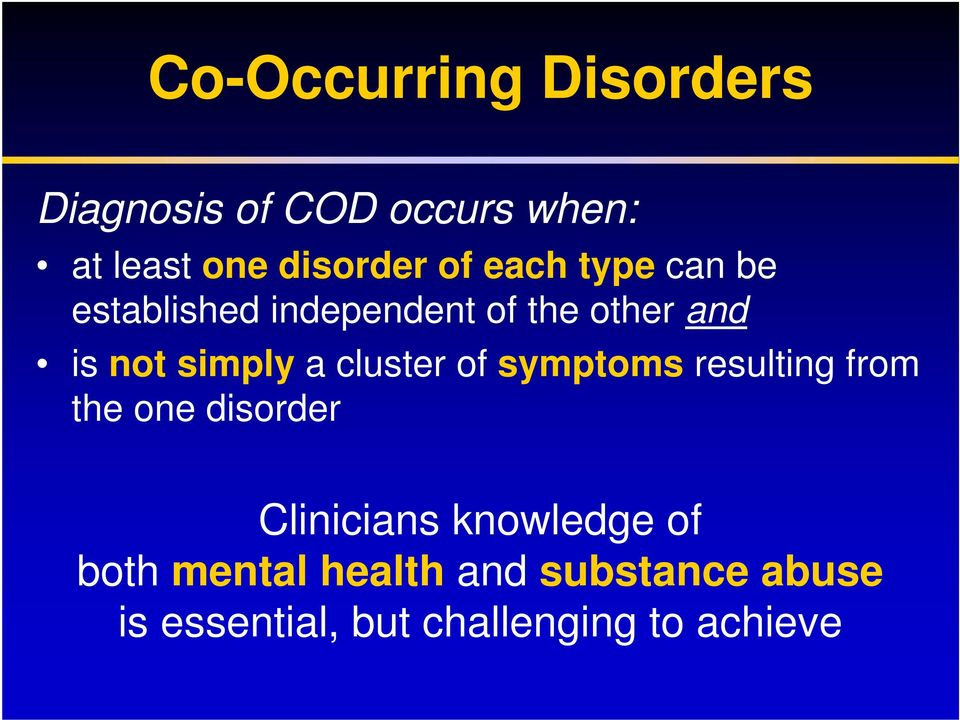cluster of symptoms resulting from the one disorder Clinicians knowledge of