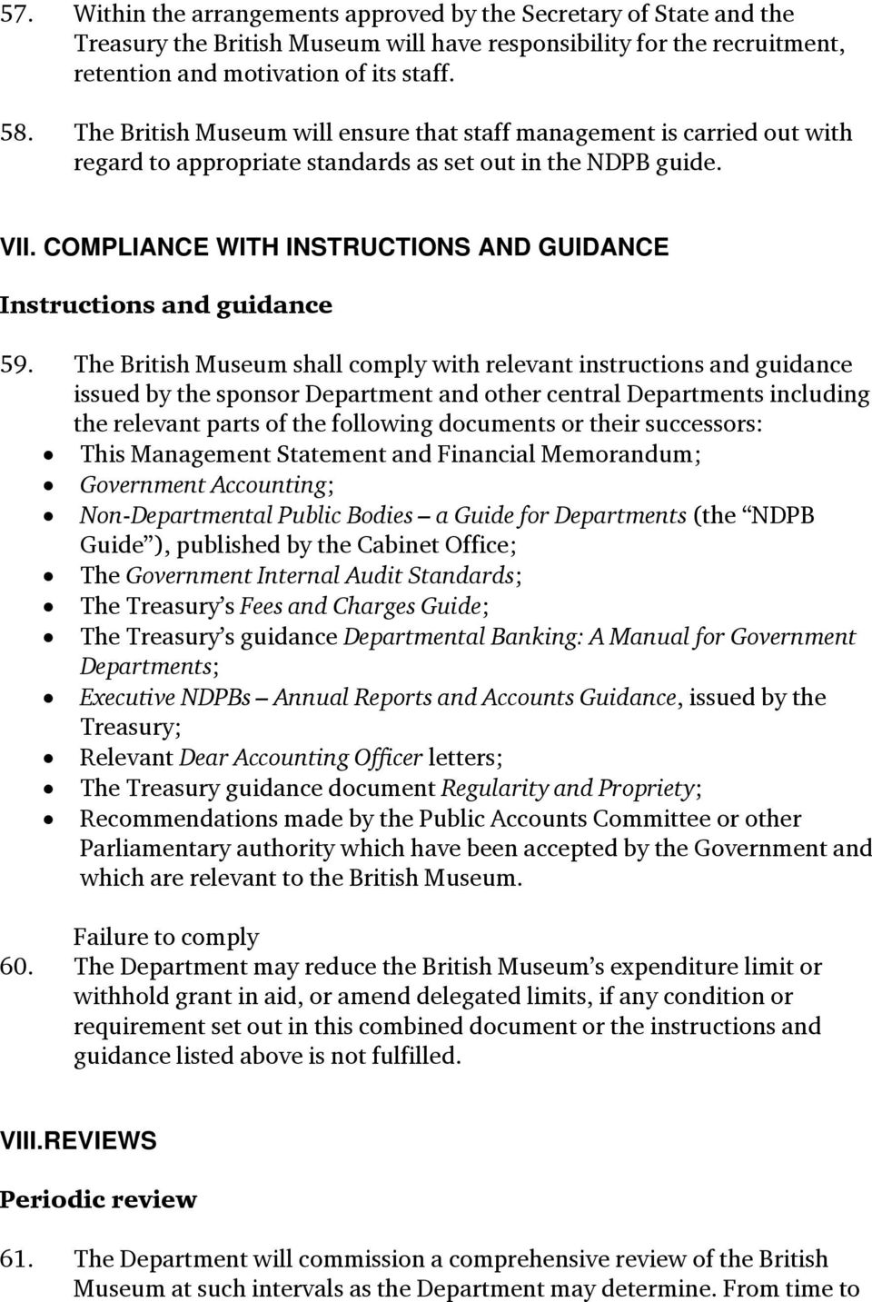COMPLIANCE WITH INSTRUCTIONS AND GUIDANCE Instructions and guidance 59.