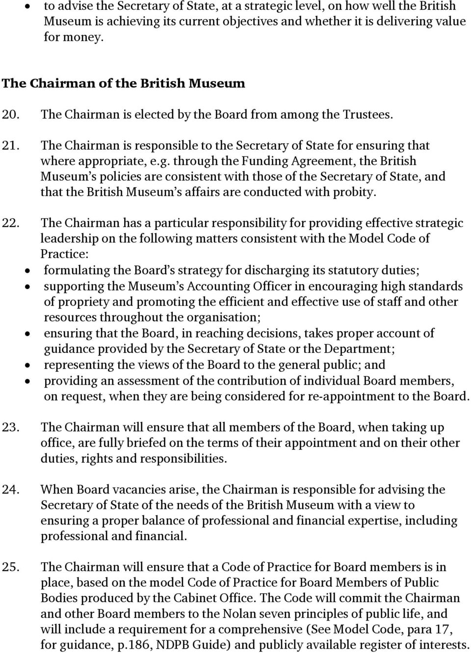the Trustees. 21. The Chairman is responsible to the Secretary of State for ensuring