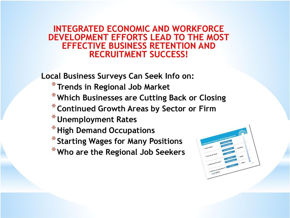Local Business Surveys Can Seek Info on: *Trends in Regional Job Market *Which Businesses are