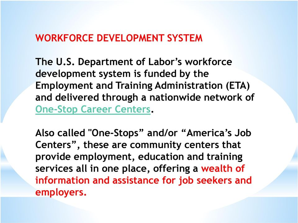 Administration (ETA) and delivered through a nationwide network of One-Stop Career Centers.