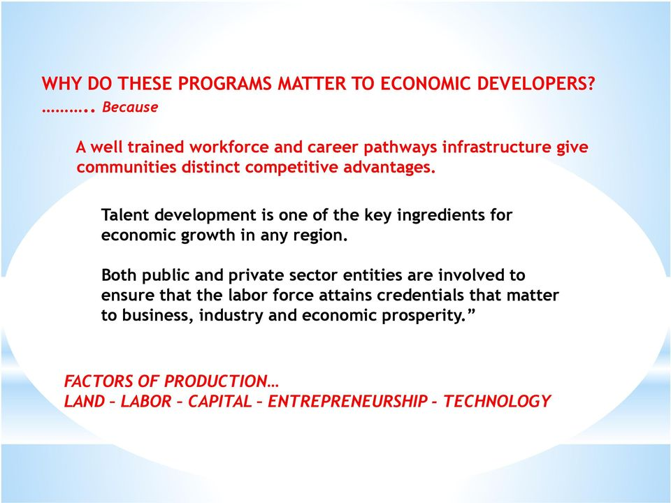 Talent development is one of the key ingredients for economic growth in any region.