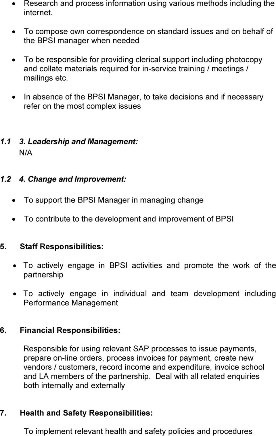 in-service training / meetings / mailings etc. In absence of the BPSI Manager, to take decisions and if necessary refer on the most complex issues 1.1 3. Leadership and Management: N/A 1.2 4.