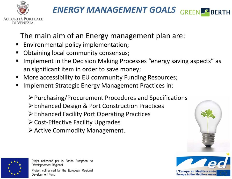 to EU community Funding Resources; Implement Strategic Energy Management Practices in: Purchasing/Procurement Procedures and Specifications