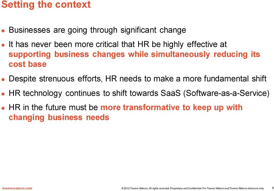 strenuous efforts, HR needs to make a more fundamental shift HR technology continues to shift towards SaaS