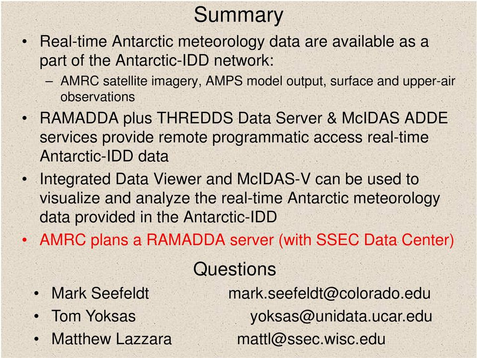 Data Viewer and McIDAS-V can be used to visualize and analyze the real-time Antarctic meteorology data provided in the Antarctic-IDD AMRC plans a RAMADDA