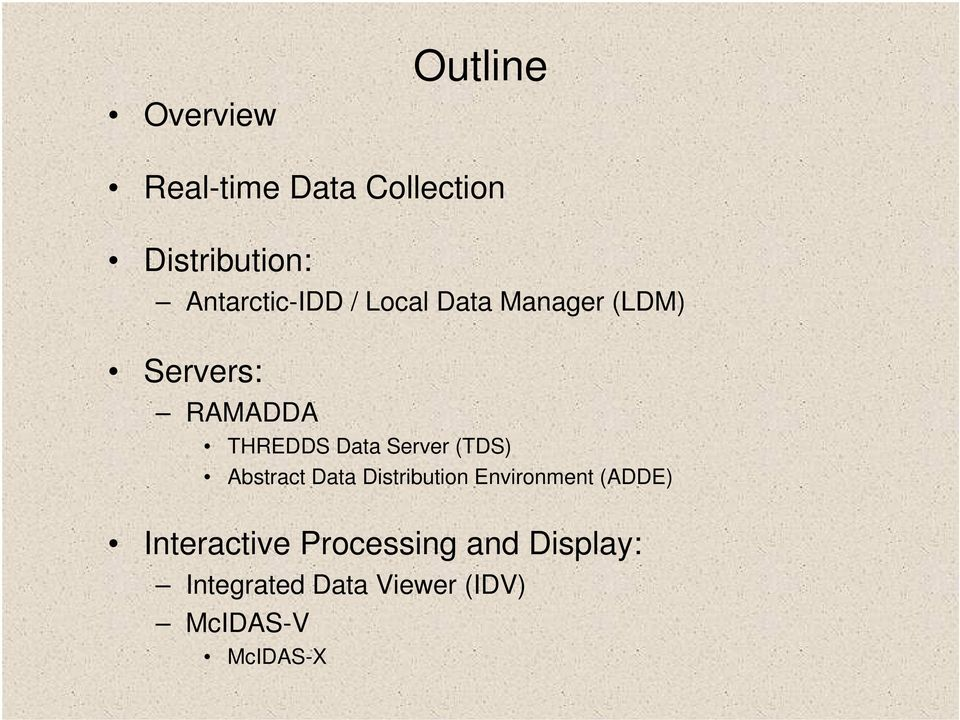Data Server (TDS) Abstract Data Distribution Environment (ADDE)