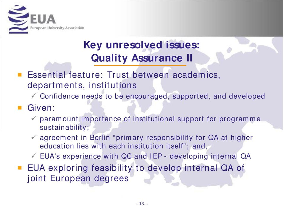 sustainability; agreement in Berlin primary responsibility for QA at higher education lies with each institution itself ;