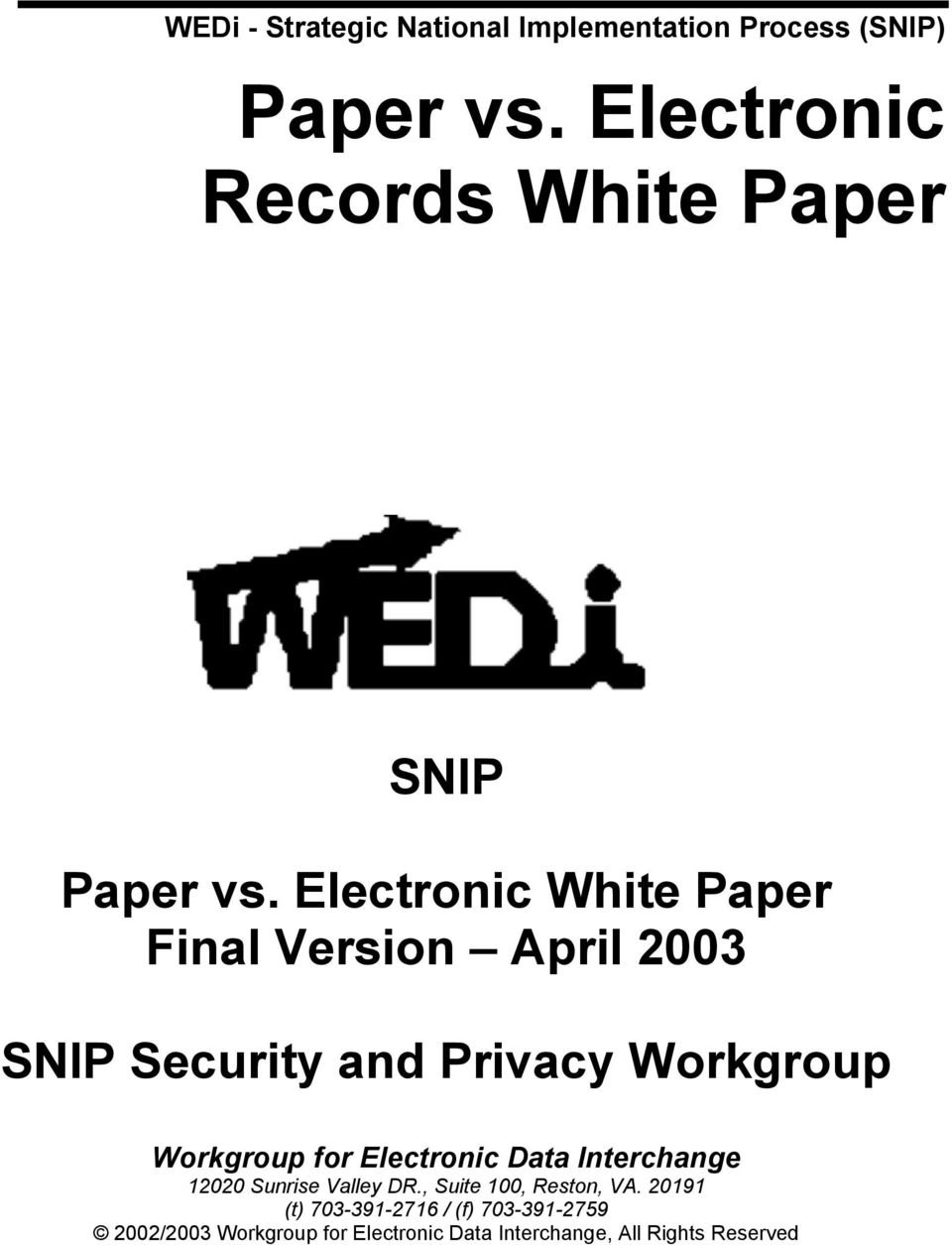 Electronic White Paper Final Version April 2003 SNIP Security and Privacy Workgroup Workgroup for