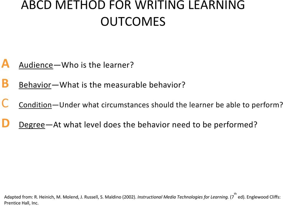 C Condition Under what circumstances should the learner be able to perform?