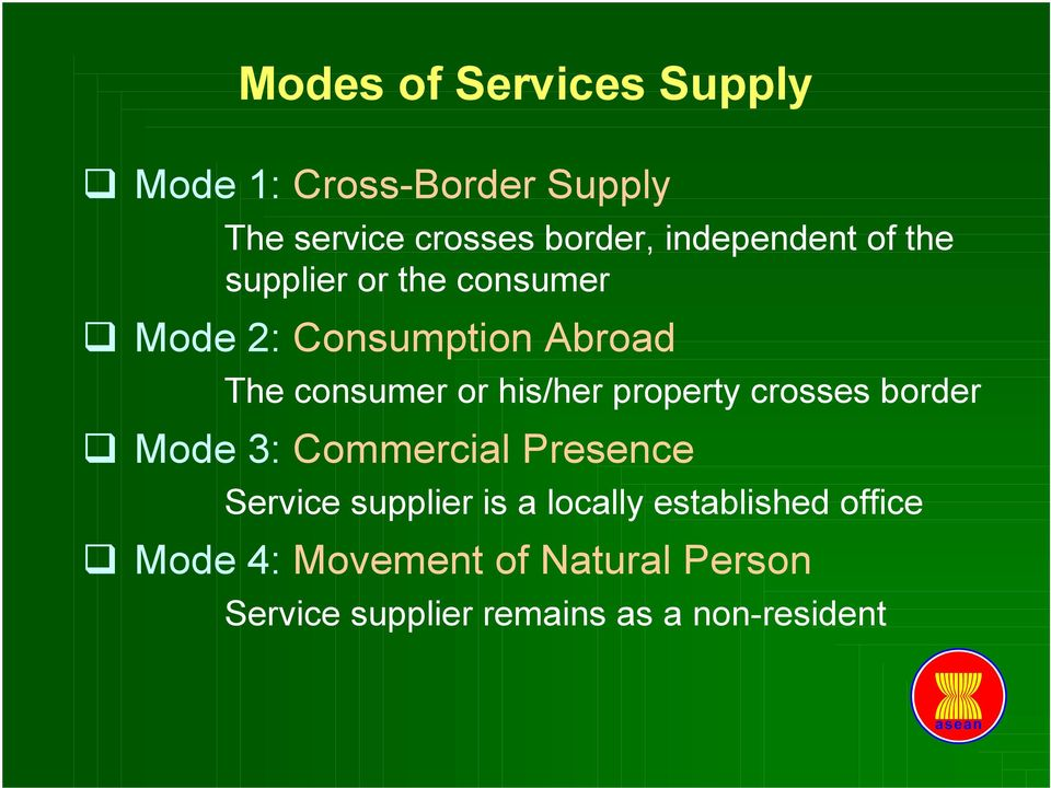 his/her property crosses border Mode 3: Commercial Presence Service supplier is a