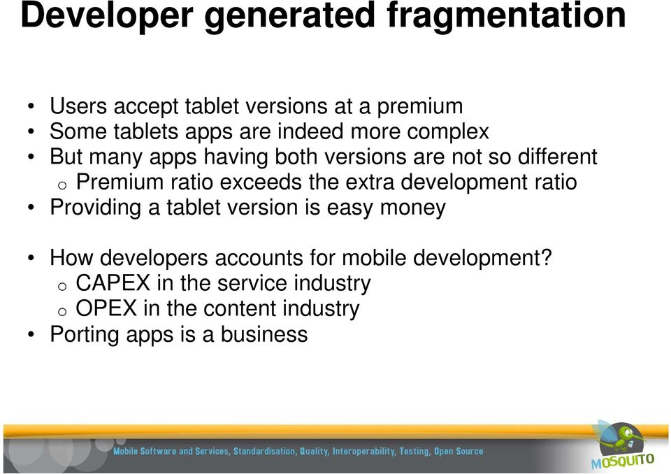the extra development ratio Providing a tablet version is easy money How developers accounts for