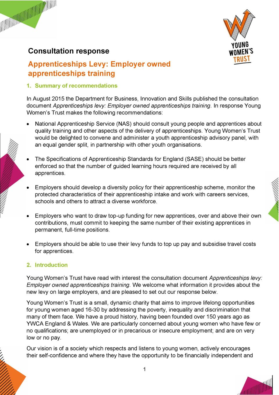 In response Young Women s Trust makes the following recommendations: National Apprenticeship Service (NAS) should consult young people and apprentices about quality training and other aspects of the