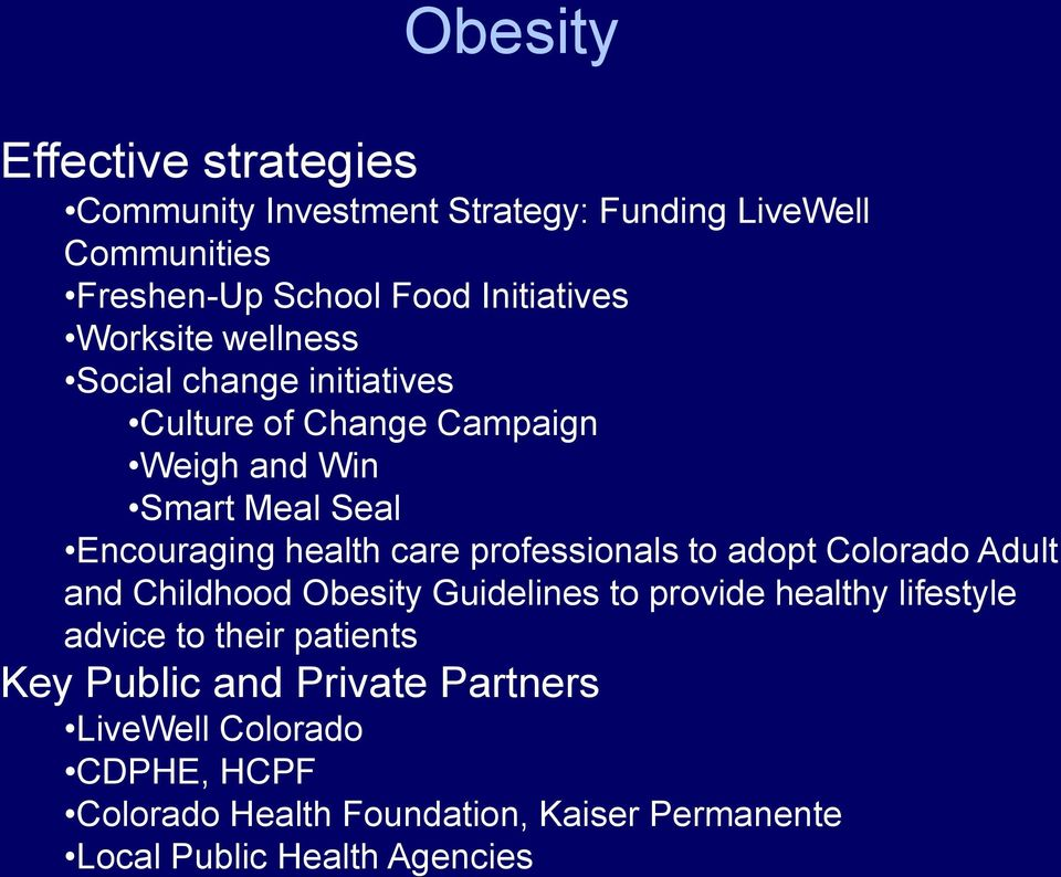 professionals to adopt Colorado Adult and Childhood Obesity Guidelines to provide healthy lifestyle advice to their patients