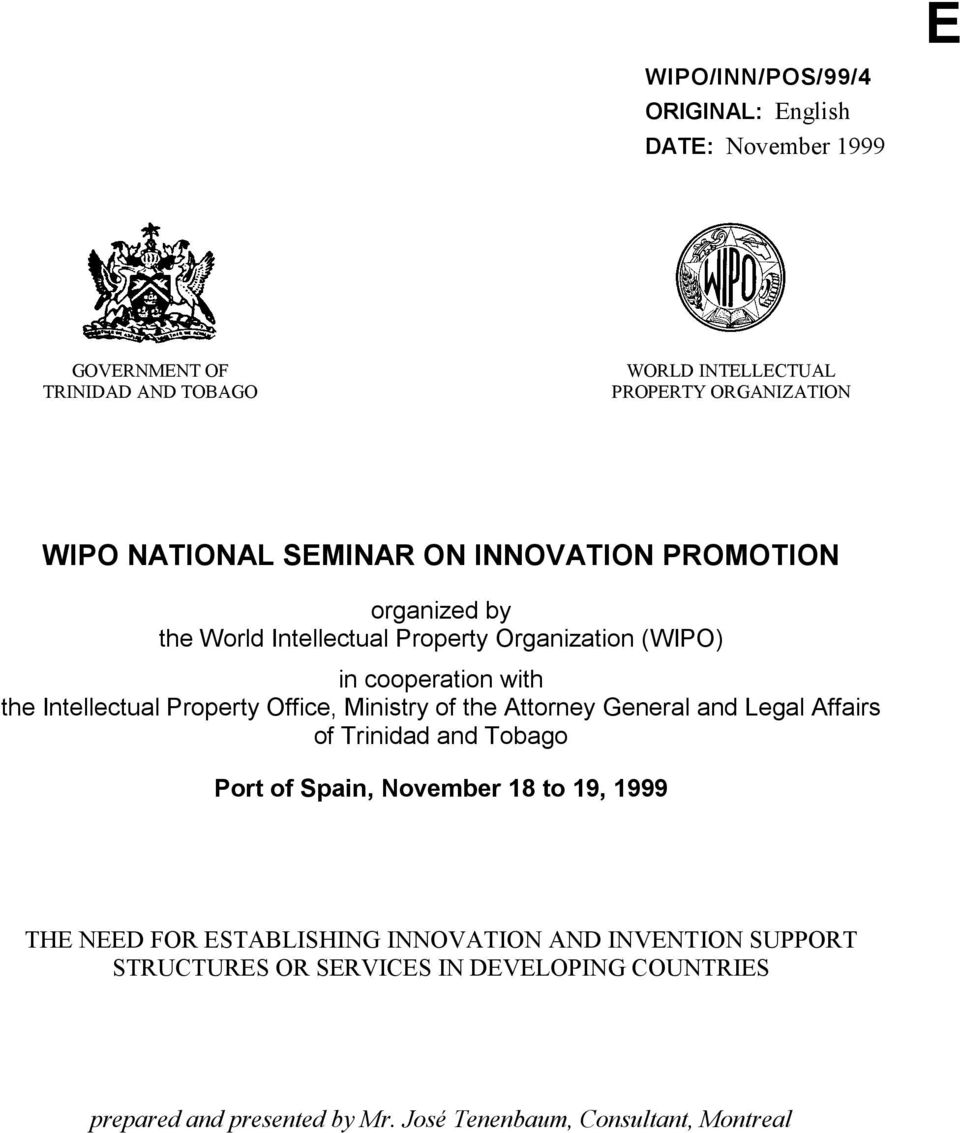 Ministry of the Attorney General and Legal Affairs of Trinidad and Tobago Port of Spain, November 18 to 19, 1999 THE NEED FOR ESTABLISHING