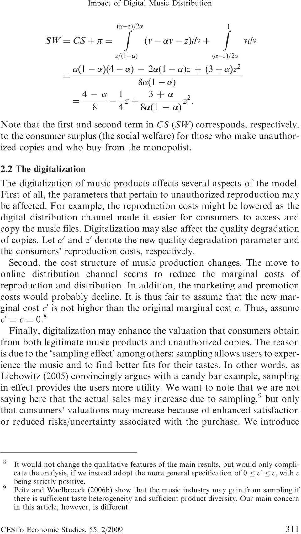 2 The digitalization The digitalization of music products affects several aspects of the model. First of all, the parameters that pertain to unauthorized reproduction may be affected.