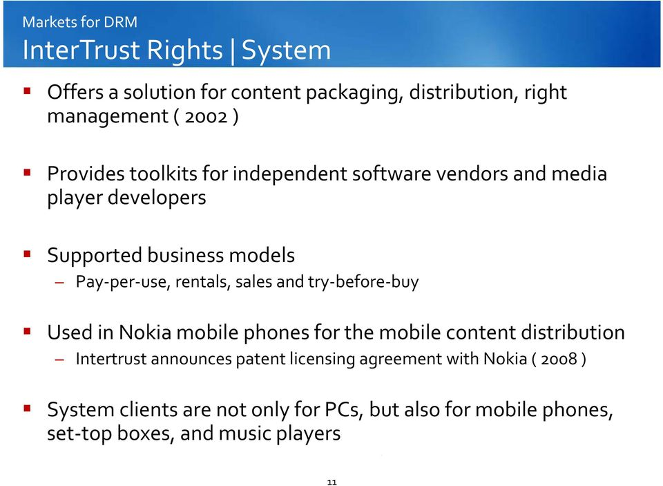 rentals, sales and try before buy Used in Nokia mobile phones for the mobile content distribution Intertrust announces patent