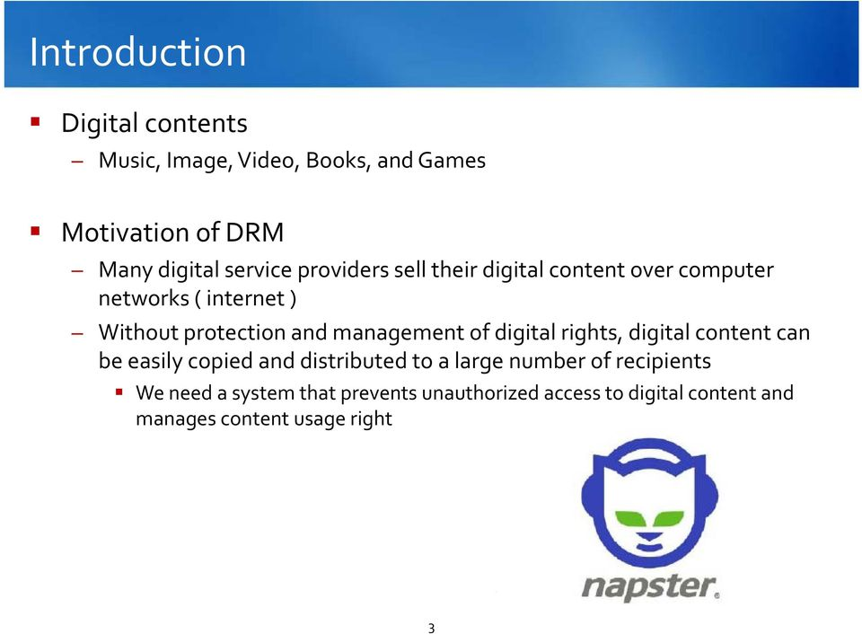 management of digital rights, digital content can be easily copied and distributed to a large number of