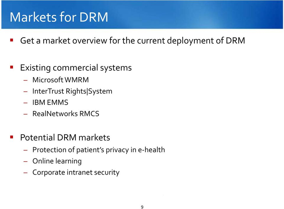 System IBM EMMS RealNetworks RMCS Potential DRM markets Protection of
