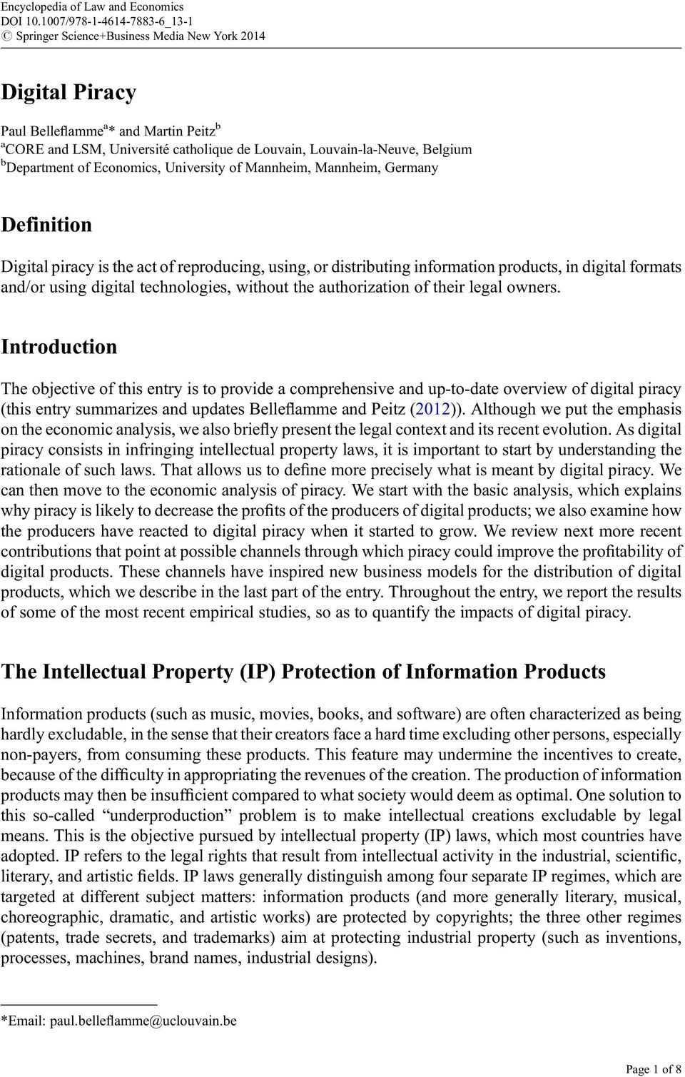 Introduction The objective of this entry is to provide a comprehensive and up-to-date overview of digital piracy (this entry summarizes and updates Belleflamme and Peitz (2012)).