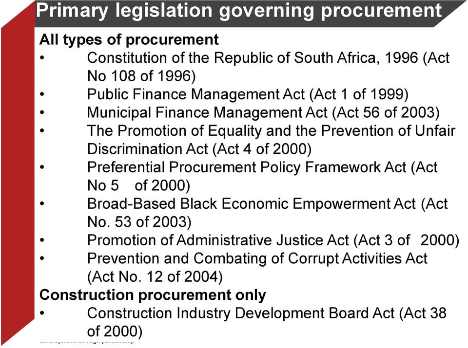 Preferential Procurement Policy Framework Act (Act No 5 of 2000) Broad-Based Black Economic Empowerment Act (Act No.
