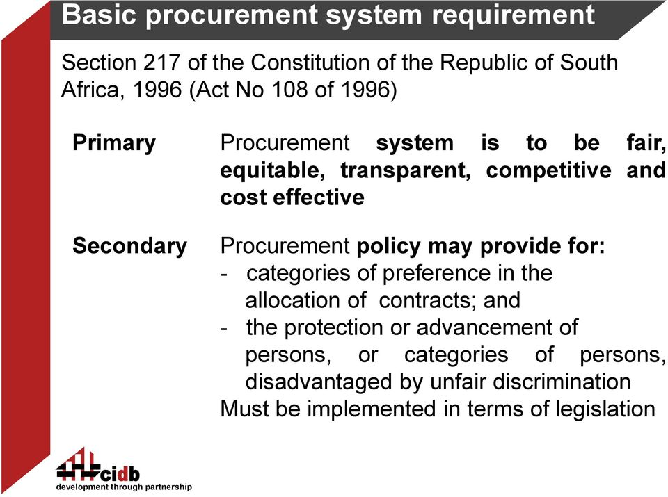 Procurement policy may provide for: - categories of preference in the allocation of contracts; and - the protection or