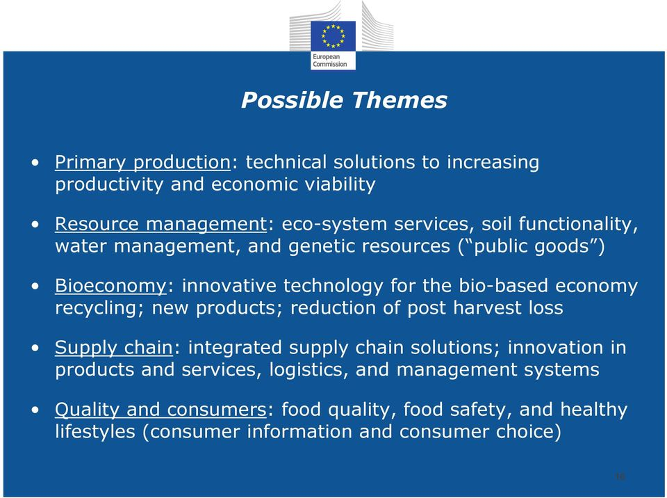economy recycling; new products; reduction of post harvest loss Supply chain: integrated supply chain solutions; innovation in products and