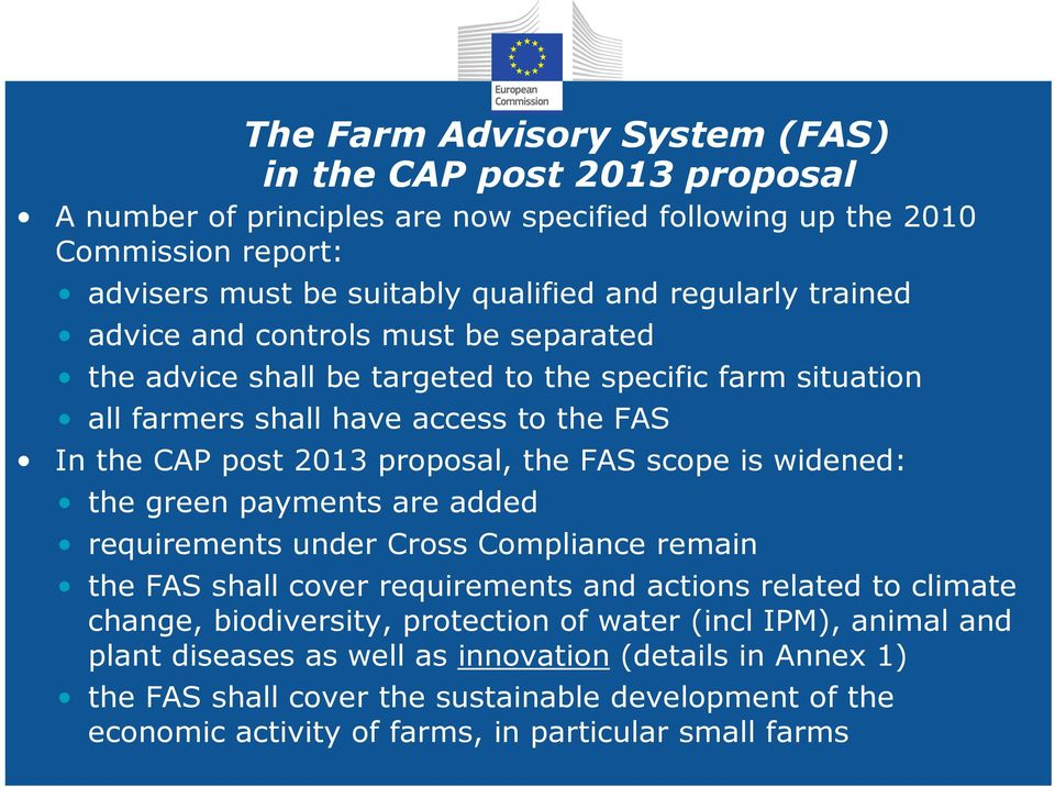 the FAS scope is widened: the green payments are added requirements under Cross Compliance remain the FAS shall cover requirements and actions related to climate change, biodiversity,