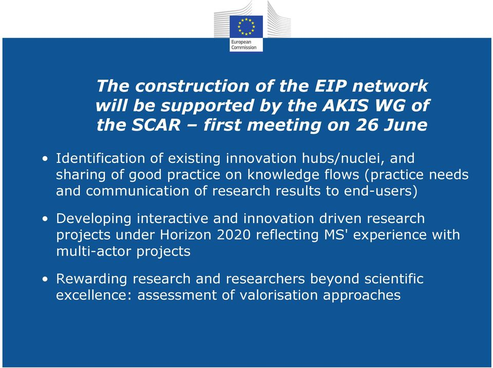 results to end-users) Developing interactive and innovation driven research projects under Horizon 2020 reflecting MS'