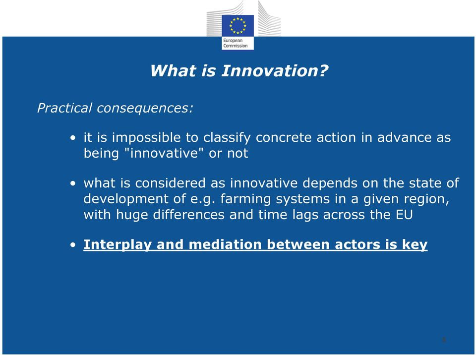what is considered as innovative depends on the state of development of e.g.