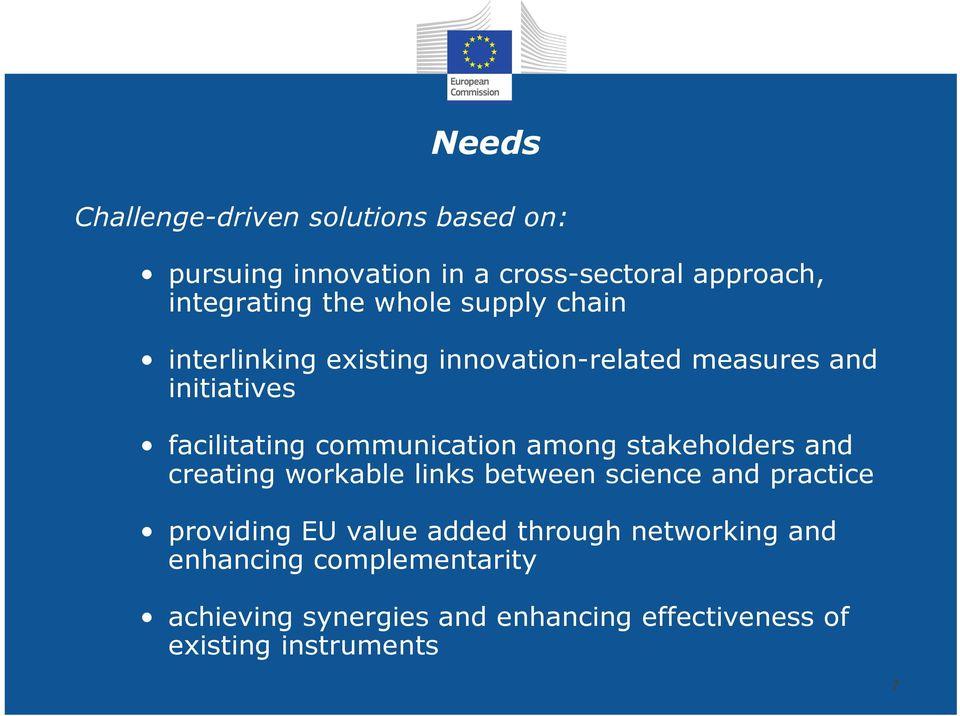 communication among stakeholders and creating workable links between science and practice providing EU value
