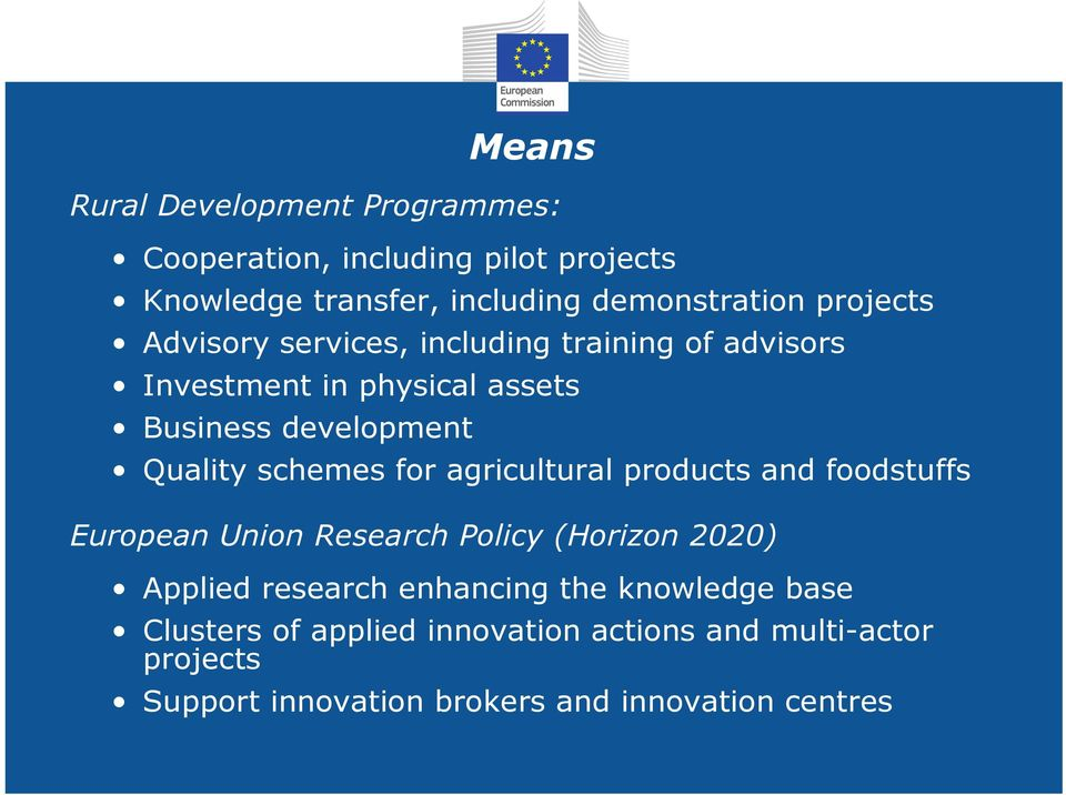 schemes for agricultural products and foodstuffs European Union Research Policy (Horizon 2020) Applied research enhancing