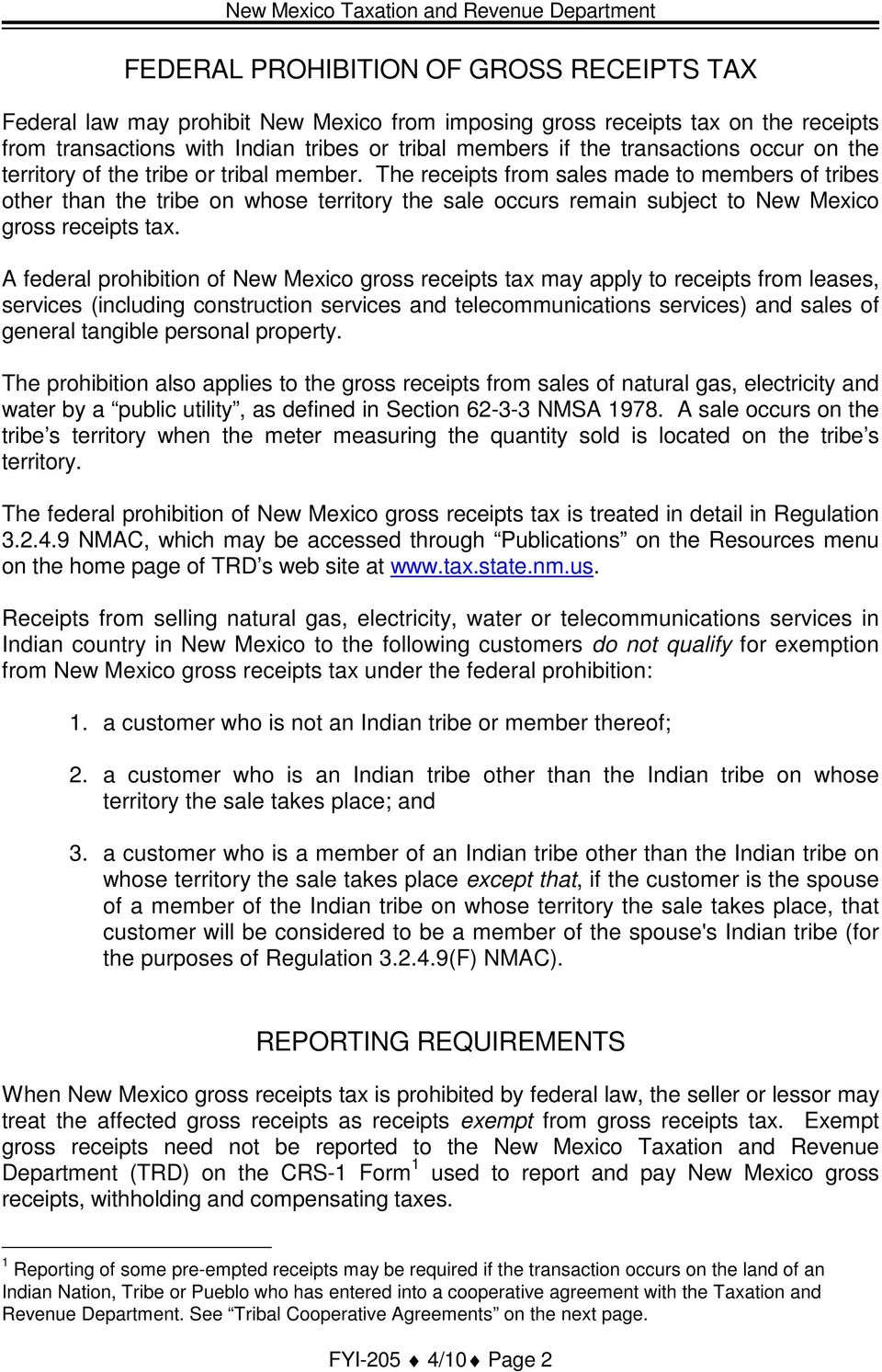 The receipts from sales made to members of tribes other than the tribe on whose territory the sale occurs remain subject to New Mexico gross receipts tax.