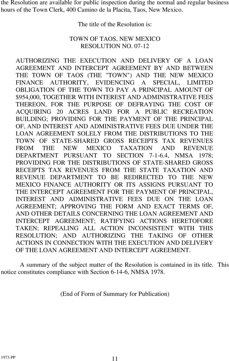 "07-12 AUTHORIZING THE EXECUTION AND DELIVERY OF A LOAN AGREEMENT AND INTERCEPT AGREEMENT BY AND BETWEEN THE TOWN OF TAOS (THE ""TOWN"") AND THE NEW MEXICO FINANCE AUTHORITY, EVIDENCING A SPECIAL,"