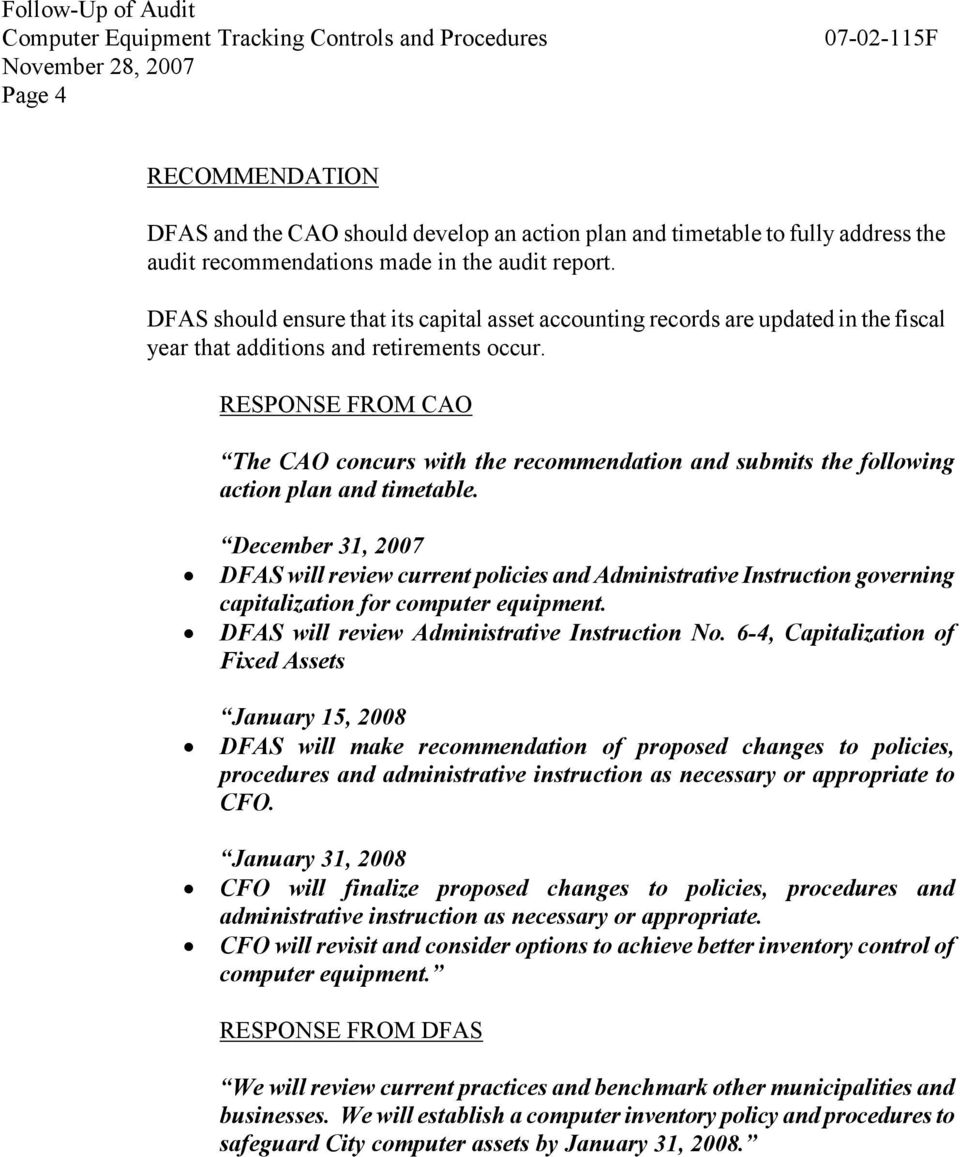 RESPONSE FROM CAO The CAO concurs with the recommendation and submits the following action plan and timetable.