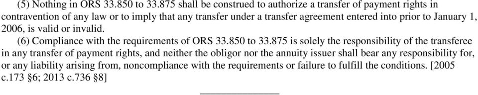 entered into prior to January 1, 2006, is valid or invalid. (6) Compliance with the requirements of ORS 33.850 to 33.