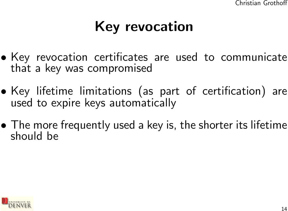 (as part of certification) are used to expire keys
