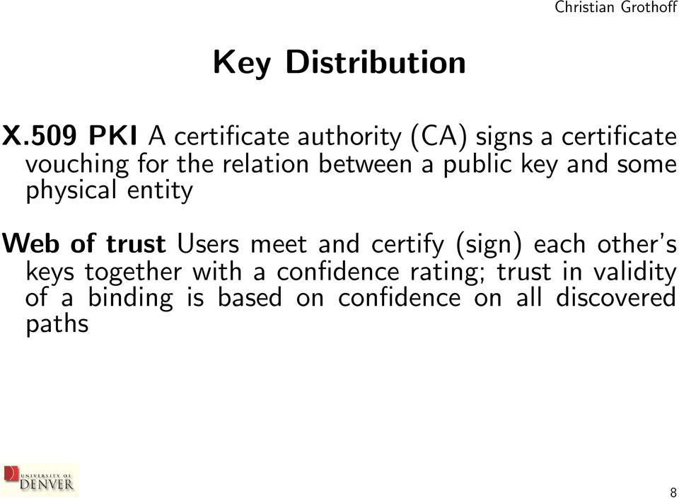 relation between a public key and some physical entity Web of trust Users meet