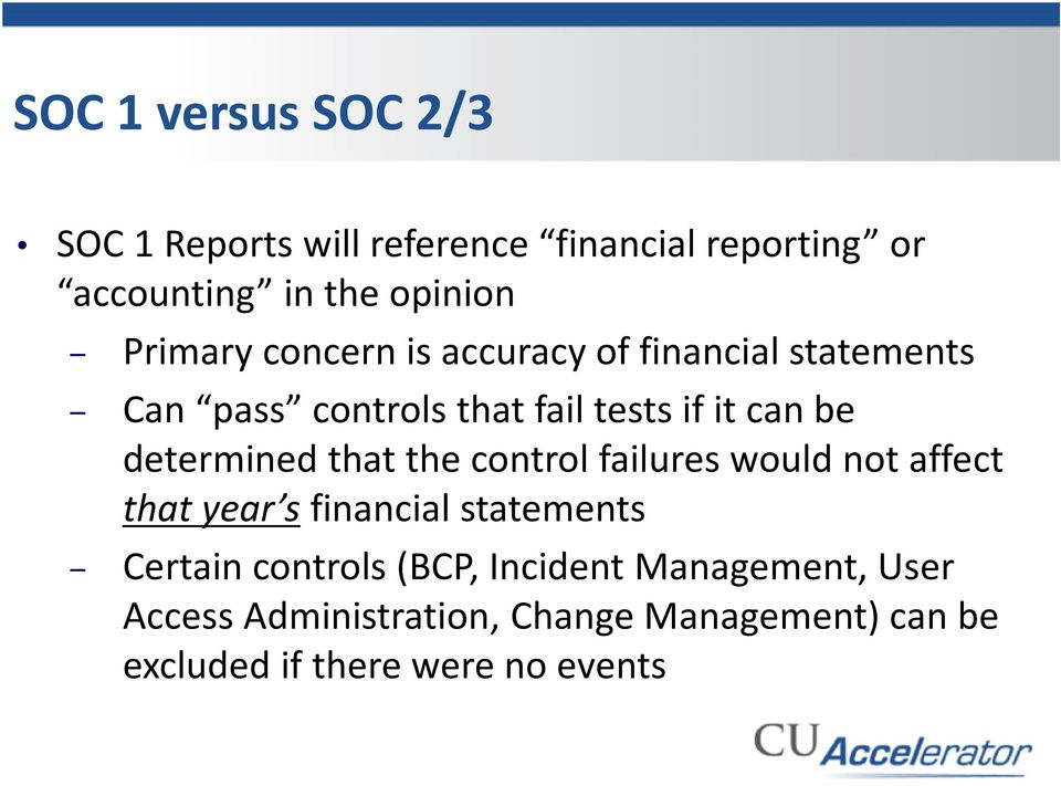 determined that the control failures would not affect that year s financial statements Certain controls