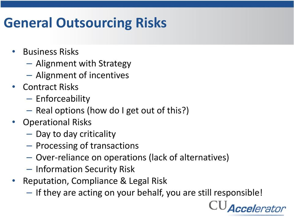 ) Operational Risks Day to day criticality Processing of transactions Over-reliance on operations