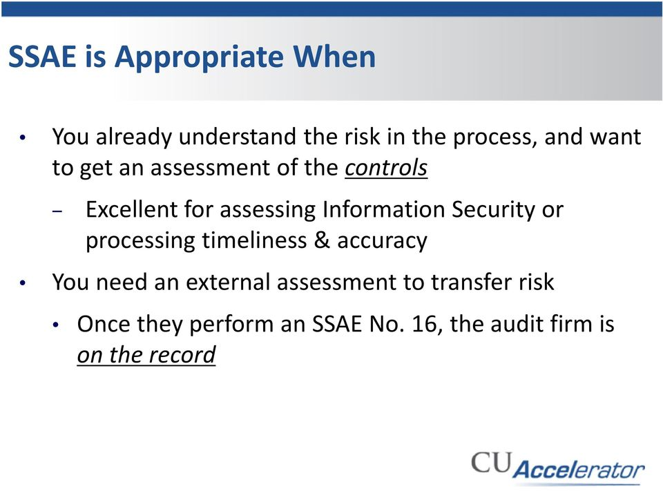Security or processing timeliness & accuracy You need an external assessment