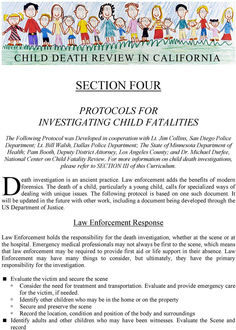 Michael Durfee, National Center on Child Fatality Review. For more information on child death investigations, please refer to SECTION III of this Curriculum.