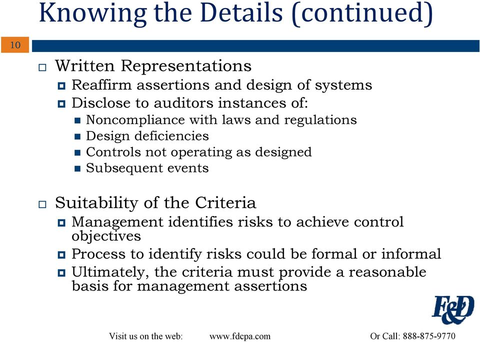 Subsequent events Suitability of the Criteria Management identifies risks to achieve control objectives Process to
