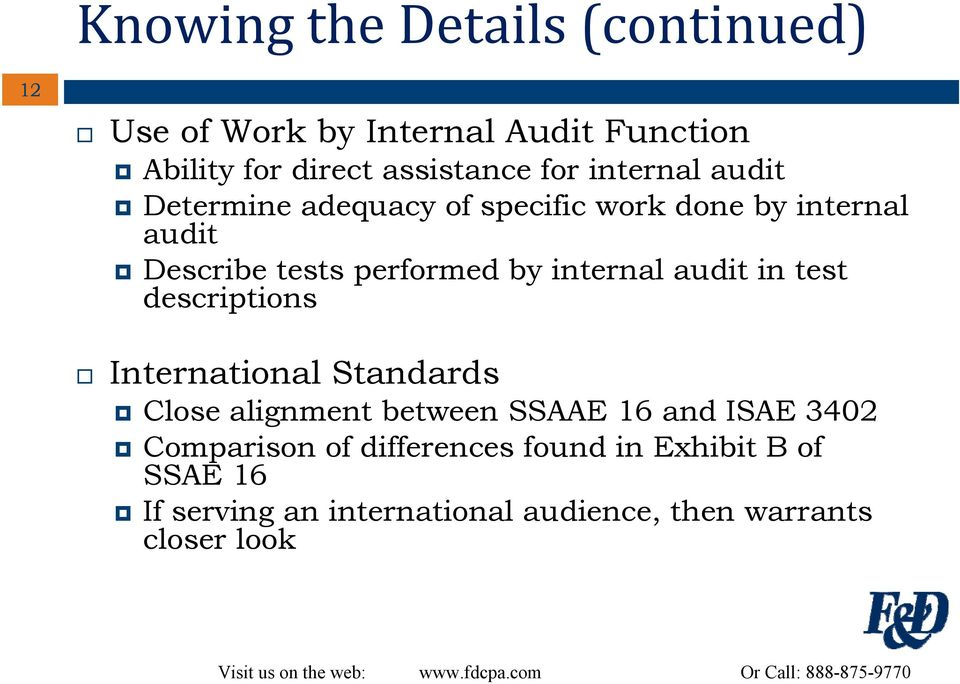 internal audit in test descriptions International Standards Close alignment between SSAAE 16 and ISAE 3402