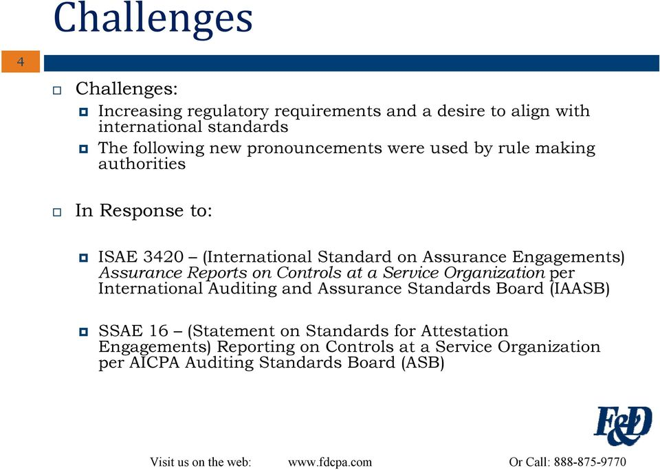 Assurance Reports on Controls at a Service Organization per International Auditing and Assurance Standards Board (IAASB) SSAE 16