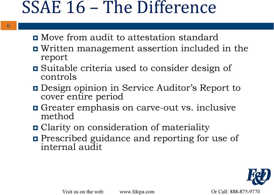 Service Auditor s Report to cover entire period Greater emphasis on carve-out vs.