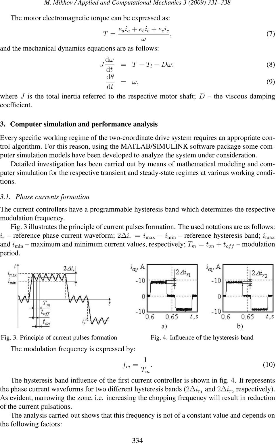 Computer simulation and performance analysis Every specific working regime of the two-coordinate drive system requires an appropriate control algorithm.