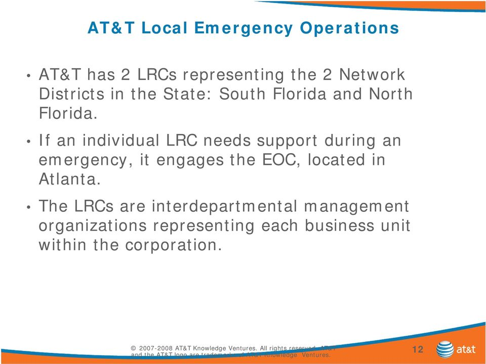 If an individual LRC needs support during an emergency, it engages the EOC, located