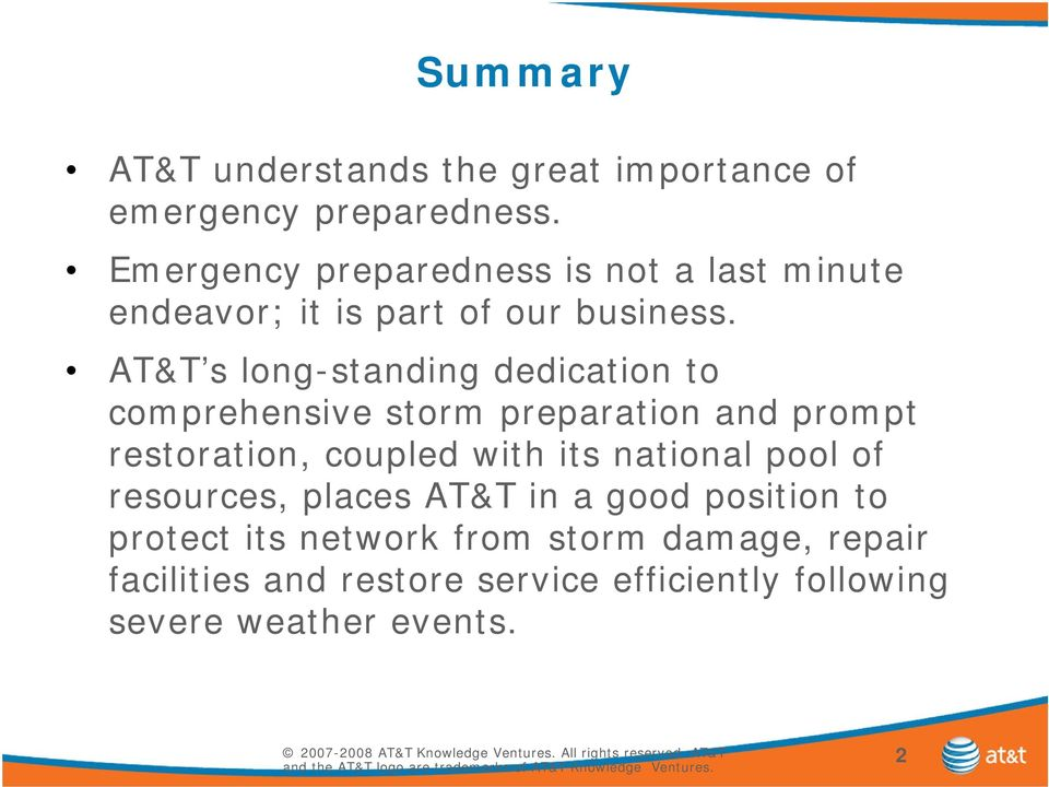 AT&T s long-standing dedication to comprehensive storm preparation and prompt restoration, coupled with its